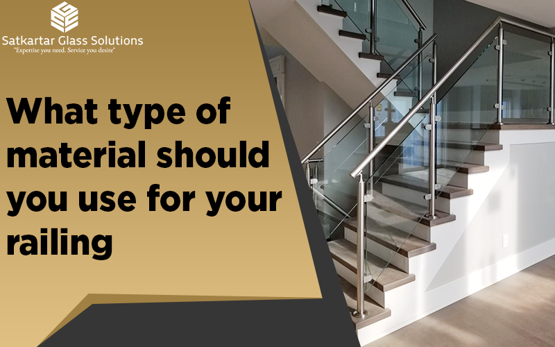 What type of material should you use for your railing